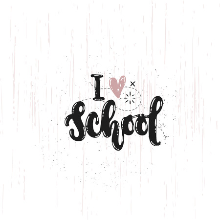 Vector hand drawn illustration. Phrases I love school lettering. Idea for poster, postcard.