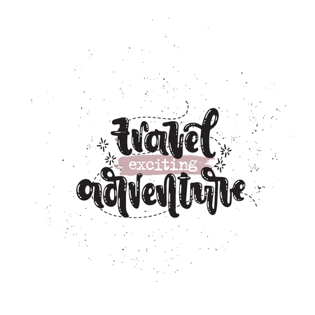 Vector hand drawn illustration. Phrases Travel exciting adventure lettering. Idea for poster, postcard. 向量圖像