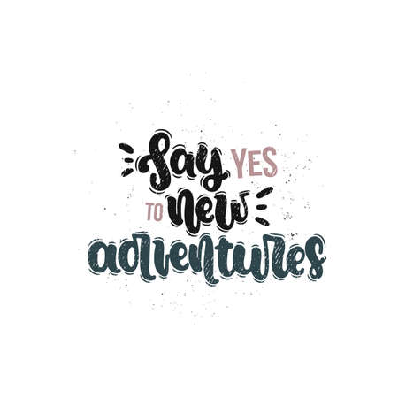 Vector hand drawn illustration. Lettering phrases Say yes to new adventures. Idea for poster, postcard. Ilustrace