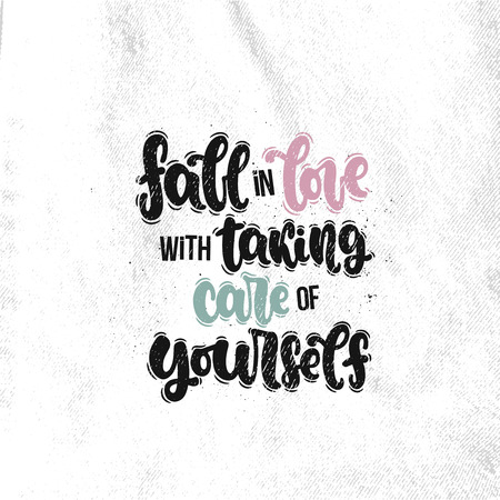 Vector hand drawn illustration. Lettering phrases Fall in love with taking care of yourself. Idea for poster, postcard.