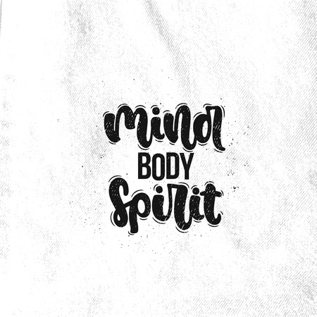 Vector hand drawn illustration. Lettering phrases Mind body spirit. Idea for poster, postcard.