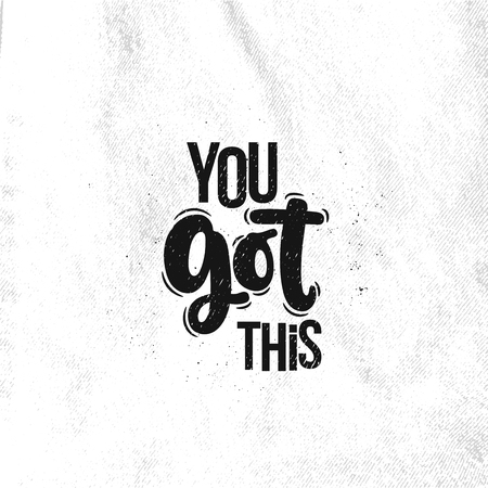 Vector hand drawn illustration. Lettering phrases You got this. Idea for poster, postcard. Vectores