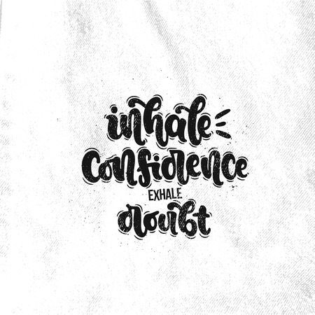 Vector hand drawn illustration. Lettering phrases Inhale confidence exhale doubt. Idea for poster, postcard.