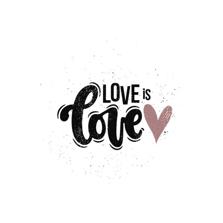 Vector hand drawn illustration. Lettering phrases Love is love. Idea for poster, postcard. Ilustrace