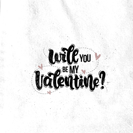 Vector hand drawn illustration. Lettering phrases Will you be my Valentine? Idea for poster, postcard. Illustration