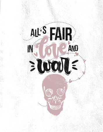 Vector hand drawn illustration. Lettering phrases Alls fair in love and war, skull. Idea for poster, postcard.