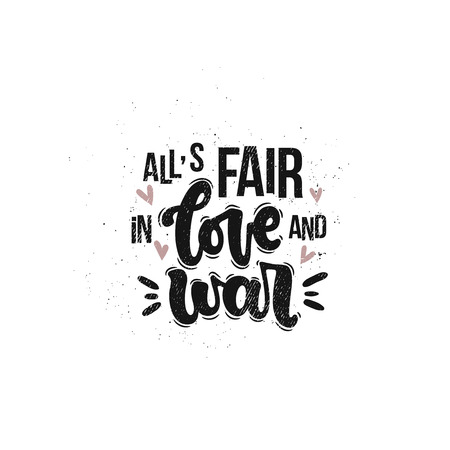 Vector hand drawn illustration. Lettering phrases Alls fair in love and war. Idea for poster, postcard. Ilustrace