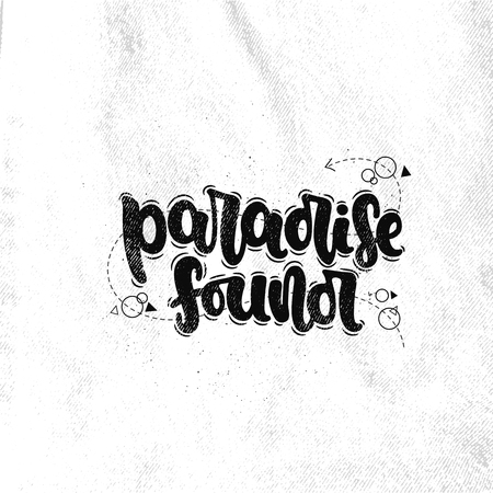 Vector hand drawn illustration. Lettering phrases Paradise found. Idea for poster, postcard.