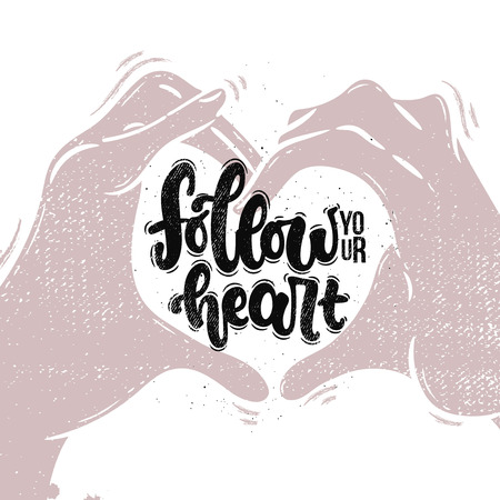 Vector hand drawn illustration. Lettering phrases Follow your heart. Idea for poster, postcard.