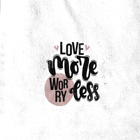 Vector hand drawn illustration. Lettering phrases Love more worry less. Idea for poster, postcard.