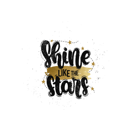 Vector hand drawn illustration. Lettering phrases Shine like the stars. Idea for poster, postcard.