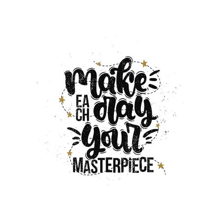 Vector ilustración dibujada a mano. Letras de frases Haz de cada día tu obra maestra. Idea para cartel, postal.