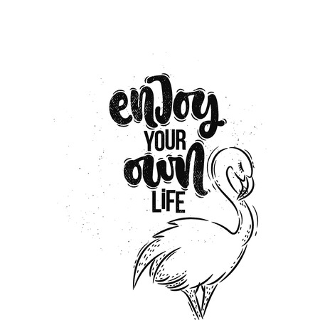 Vector hand drawn illustration. Lettering phrases Enjoy your own life, flamingo. Idea for poster, postcard. Ilustrace