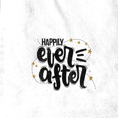 Vector hand drawn illustration. Lettering phrases Happily ever after. Idea for poster, postcard. Ilustrace