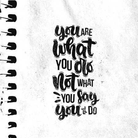 Vector hand drawn illustration. Lettering phrases You are what you do not what you say youll do. Idea for poster, postcard.