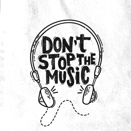 Vector hand drawn illustration. Lettering phrases Dont stop the music. Idea for poster, postcard. Ilustrace