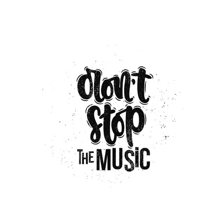 Vector hand drawn illustration. Lettering phrases Don't stop the music. Idea for poster, postcard. Stock Illustratie