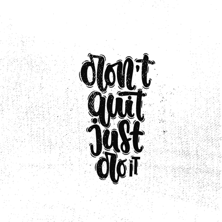 Vector hand drawn illustration. Lettering phrases Don't quit just do it. Idea for poster, postcard.
