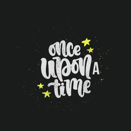 Vector hand drawn illustration. Lettering phrases Once upon a time. Idea for poster, postcard. Illustration