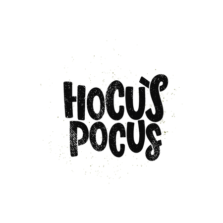 Vector hand drawn illustration. Lettering phrases Hocus pocus. Idea for poster, postcard.