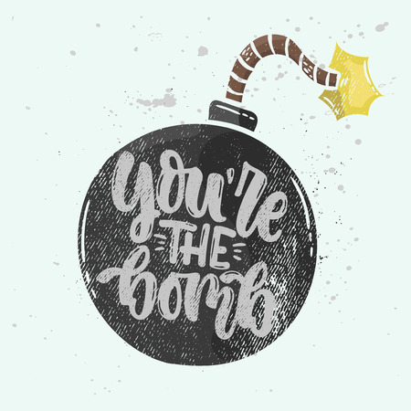 Vector hand drawn illustration. Lettering phrases You're the bomb. Idea for poster, postcard.