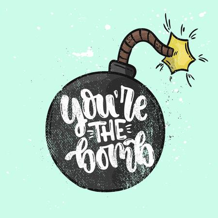 Illustration vectorielle dessinés à la main. Phrases de lettrage Tu es la bombe. Idée d'affiche, carte postale.