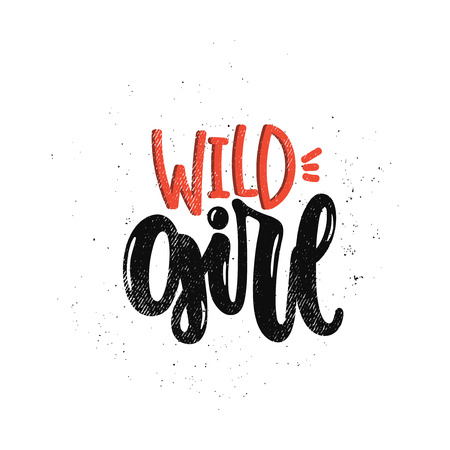 Vector hand drawn illustration. Lettering phrases Wild girl, feminism. Idea for poster, postcard.