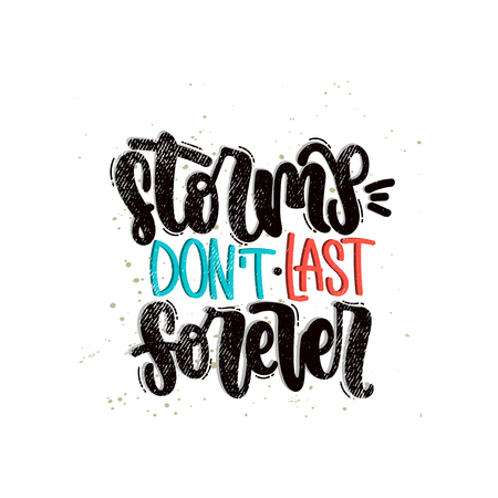 Vector hand drawn illustration. Lettering phrases Storms don't last forever. Idea for poster, postcard.