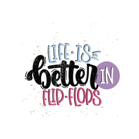 Vector hand drawn illustration. Lettering phrases Life is better in flip flops. Idea for poster, postcard. Foto de archivo - 124063285