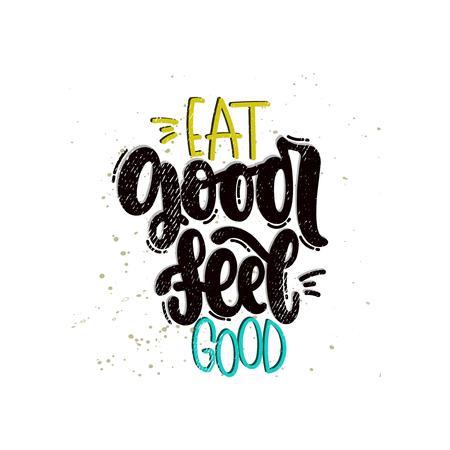 Gezeichnete Illustration des Vektors Hand. Schriftzüge Essen gut, fühlen Sie sich gut. Idee für Poster, Postkarte.