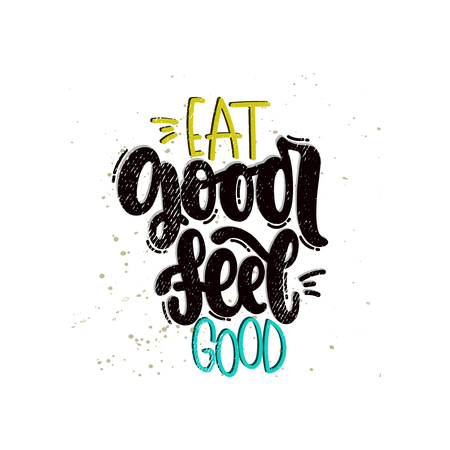 Vector hand drawn illustration. Lettering phrases Eat good feel good. Idea for poster, postcard.