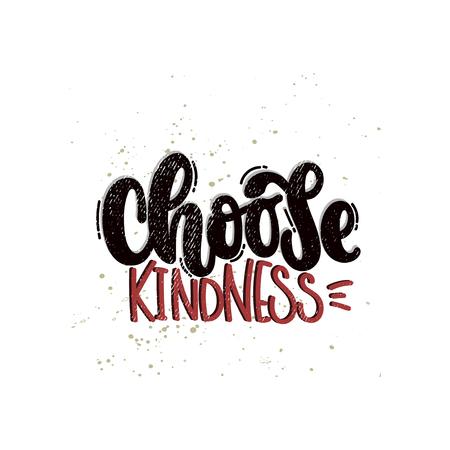 Gezeichnete Illustration des Vektors Hand. Schriftzüge Wählen Sie Freundlichkeit. Idee für Poster, Postkarte.