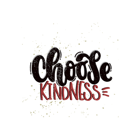 Vector hand drawn illustration. Lettering phrases Choose kindness. Idea for poster, postcard.