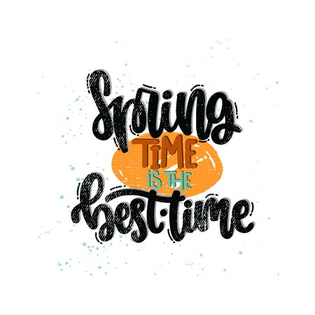Vector hand drawn illustration. Lettering phrases Spring time is the best time. Idea for poster, postcard.