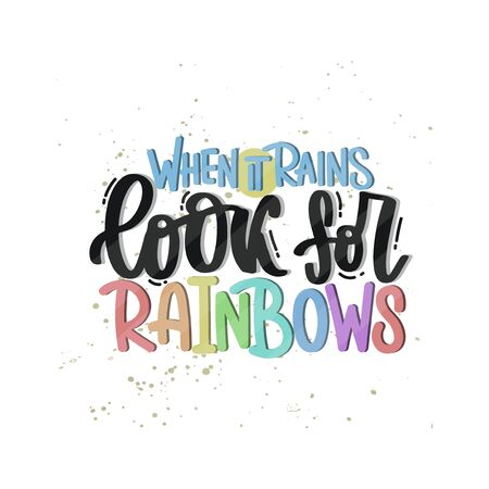 Vector hand drawn illustration. Lettering phrases When it rains look for rainbows. Idea for poster, postcard. 矢量图像