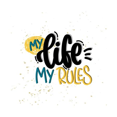 Vector hand drawn illustration. Lettering phrases My life my rules. Idea for poster, postcard. 矢量图像