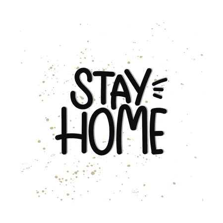 Vector hand drawn illustration. Lettering phrases Stay home. Idea for poster, postcard. 矢量图像