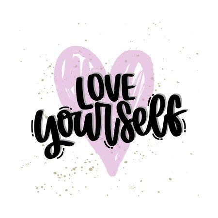Vector hand drawn illustration. Lettering phrases Love yourself. Idea for poster, postcard.