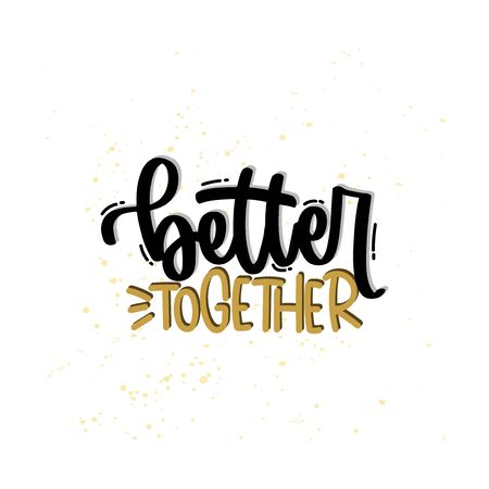 Vector hand drawn illustration. Lettering phrases Better together. Idea for poster, postcard. 矢量图像