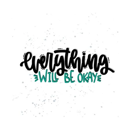 Vector hand drawn illustration. Lettering phrases Everything will be okay. Idea for poster, postcard. 矢量图像