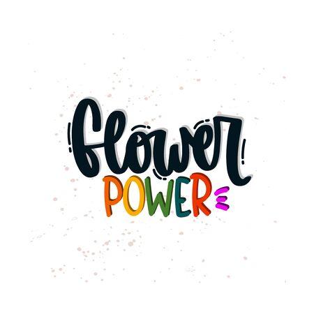 Vector hand drawn illustration. Lettering phrases Flower power. Idea for poster, postcard.