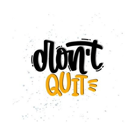 Vector hand drawn illustration. Lettering phrases Don't quit. Idea for poster, postcard. 矢量图像