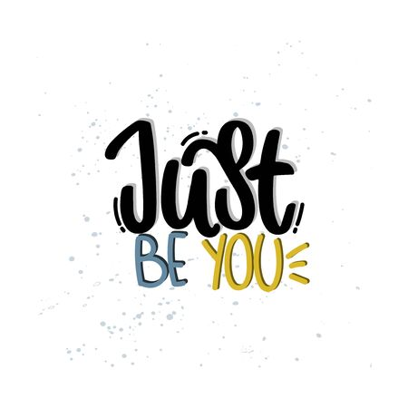 Vector hand drawn illustration. Lettering phrases Just be you. Idea for poster, postcard.