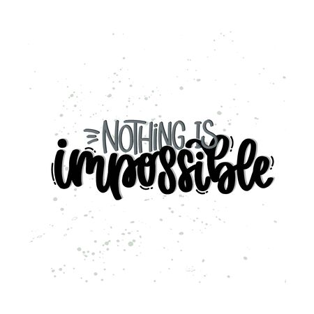 Vector hand drawn illustration. Lettering phrases Nothing is impossible. Idea for poster, postcard. 矢量图像