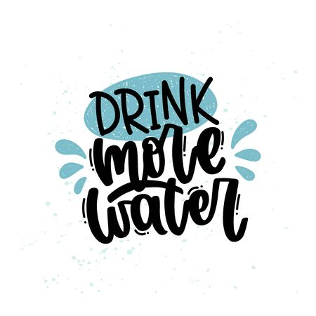 Vector hand drawn illustration. Lettering phrases Drink more water. Idea for poster, postcard.