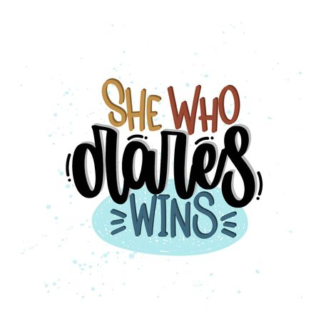 Vector hand drawn illustration. Lettering phrases She who dares wins. Idea for poster, postcard.