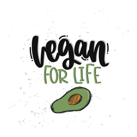 Vector hand drawn illustration. Lettering phrases Vegan for life. Idea for poster, postcard.