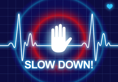 too much: SLOW DOWN written on blue heart rate monitor expressing warning on heart condition, health hazard from too much stress
