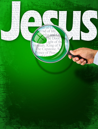 prince of peace: The name JESUS observed with magnifying glass shows the synonyms: Messiah, Bread of life, Lamb of God; Light of the World; King of Kings, The Capstone, The Door, Alpha and Omega, Prince of Peace