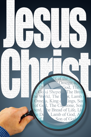 lamb of god: The name JESUS CHRIST observed with magnifying glass shows the synonyms: Messiah, Bread of life, Lamb of God; Light of the World; King of Kings, The Capstone, The Door, Alpha and Omega, Prince of Peace